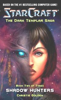 Starcraft: Dark Templar: Shadow Hunters, Christie Golden