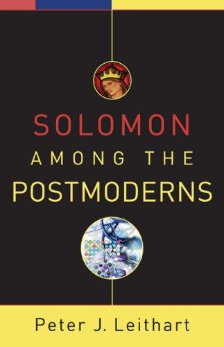 Solomon among the Postmoderns. Peter J. Leithart