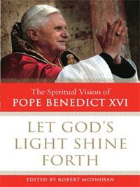 Let God's Light Shine Forth: The Spiritual Vision of Pope Benedict XVI (Walker Large Print)