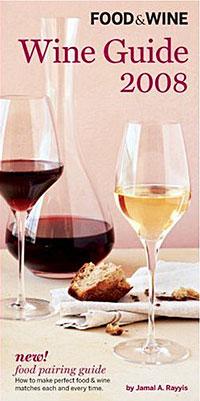 Food & Wine: Wine Guide 2008
