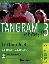 Tangram acktuell 3: Lektion 5-8: Kursbuch + Arbeitsbuch (+ CD-ROM)