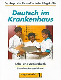 Deutsch im Krankenhaus: Lehr- und Arbeitsbuch