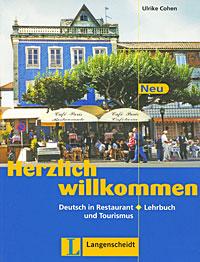Herzlich willkommen Neu: Deutsch in Restaurant und Tourismus: Lehrbuch