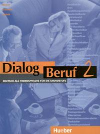 Dialog Beruf 2: Deutsch als Fremdsprache fur die Grundstufe