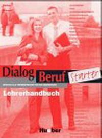 Dialog Beruf Starter - Level 10: Lehrerhandbuch