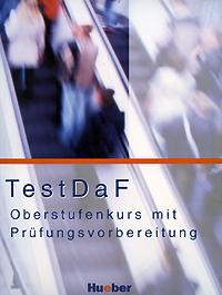 TestDaF: Oberstufenkurs mit Prufungsvorbereitung