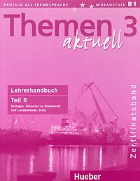 Themen aktuell 3: Zertificatsband: Lehrerhandbuch: Teil B
