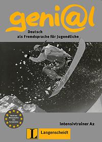 Geni@l: Deutsch als Fremdsprache fur Jugendliche: Intensivtrainer A2