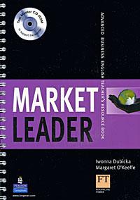 Market Leader: Advanced Business English Teacher's Resource Book (+ CD-ROM)