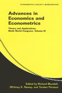 Advances in Economics and Econometrics: Theory and Applications, Ninth World Congress: Vol. 3 (Econometric Society Monographs): Theory and Applications, ... Congress: 3 (Econometric Society Monographs)