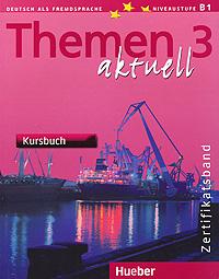 Themen Aktuell 3: Zertificatsband: Kursbuch ( 978-3-19-001692-1 )