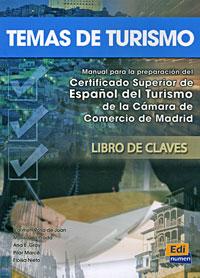 Temas de turismo: Manual para la preparation del Certificado Superior de Espanol del Turismo de la Camara de Comercio de Madrid. Libro de Claves