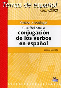 Guia facil para la conjugacion de los verbos en espanol