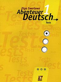 Abenteuer Deutsch 1. Tests / Немецкий язык. С немецким за приключениями 1. 5 класс. Сборник проверочных заданий ( 978-5-94776-760-5 )