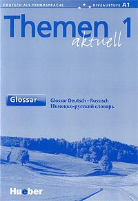 Themen aktuell 1. Glossar deutsch-russisch / �������-������� �������