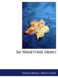 Our Mutual Friend, Volume I