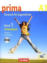 Prima A1: Deutsch fur Jugendliche: Band 1: Arbeitsbuch (+ CD)