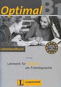 Optimal B1: Lehrwerk fur Deutsch als Fremdsprache: Lehrerhandbuch (+ CD-ROM)
