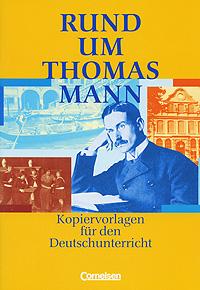 Rund um Thomas Mann