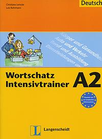 Wortschatz Intensivtrainer A2