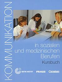Kommunikation in sozialen und medizinischen Berufen: Kursbuch (+ CD-ROM)