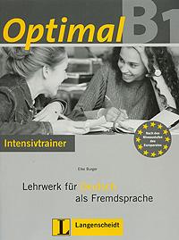 Optimal B1: Lehrwerk fur Deutsch als Fremdsprache: Intensivtrainer