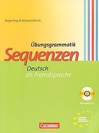 Sequenzen: Ubungsgrammatik Deutsch als Fremdsprache (+ CD)