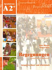 Begegnungen A2+: Integriertes Kurs- und Arbeitsbuch (+ 2 CD)