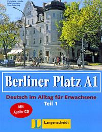 Berliner Platz A1: Deutsch im Alltag fur Erwachsene: Teil 1 (+ CD)