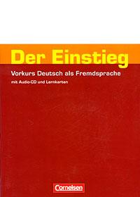 Der Einstieg: Vorkurs Deutsch als Fremdsprache (+ CD)