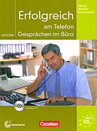 Erfolgreich am Telefon und bei Gesprachen im Buro (+ CD)