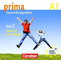Prima A1: Deutsch fur Jugendliche: Band 2 (аудиокурс на CD)