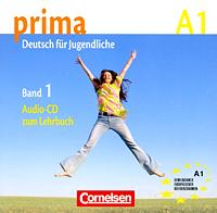 Prima A1: Deutsch fur Jugendliche: Band 1 (��������� �� CD)