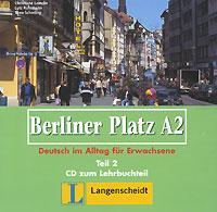 Berliner Platz A2: Teil 2: Deutsch im Alltag fur Erwachsene (аудиокурс на CD)
