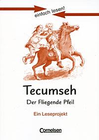 Tecumseh: Der fliegende Pfeil: Ein Leseprojekt