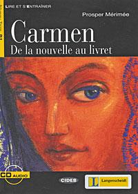 Carmen. De la nouvelle au livret (+ CD-ROM)