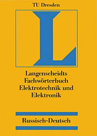 Fachworterbuch Elektrotechnik und Elektronik: Russisch- Deutsch / �������. �������������� � �����������. ������-��������