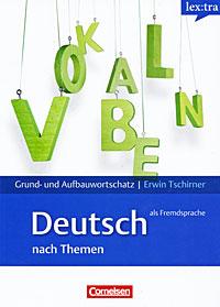 Grund- und Aufbauwortschatz Deutsch als Fremdsprache