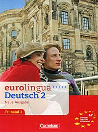 Eurolingua: Deutsch 2 Neue Ausgabe Teilband 2