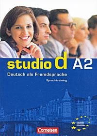 Studio d A2: Deutsch als Fremdsprache: Sprachtraining