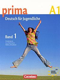 Prima A1: Deutsch fur Jugendliche: Band 1