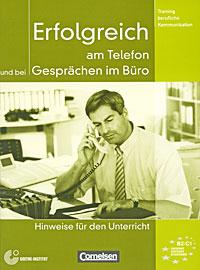 Erfolgreich am Telefon und bei Gesprachen im Buro: Hinweise fur den Unterricht
