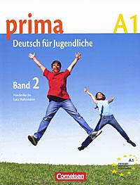 Prima A1: Deutsch fur Jugendliche: Band 2