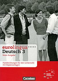 Eurolingua Deutch 3: Handreichungen fur den Unterricht mit Kopiervorlagen