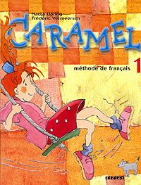 Caramel 1: Methode de francais