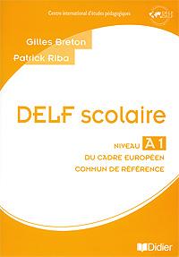 DELF scolaire: Niveau A1: Du cadre europeen commun de reference (+ CD)