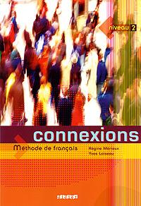 Connexions: Methode de francais: Niveau 2