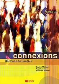 Connexions: Methode de francais: Niveau 3