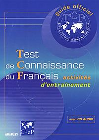 Test de Connaissance du Francais (+ CD)