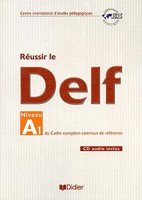 Reussir le Dalf: Niveau A1 du cadre europeen commun de reference (+ CD)